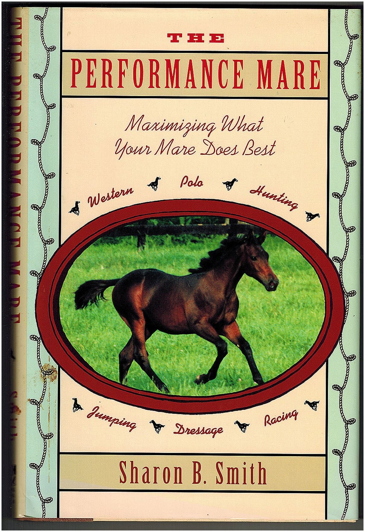 The Performance Mare: Maximizing What Your Mare Does Best