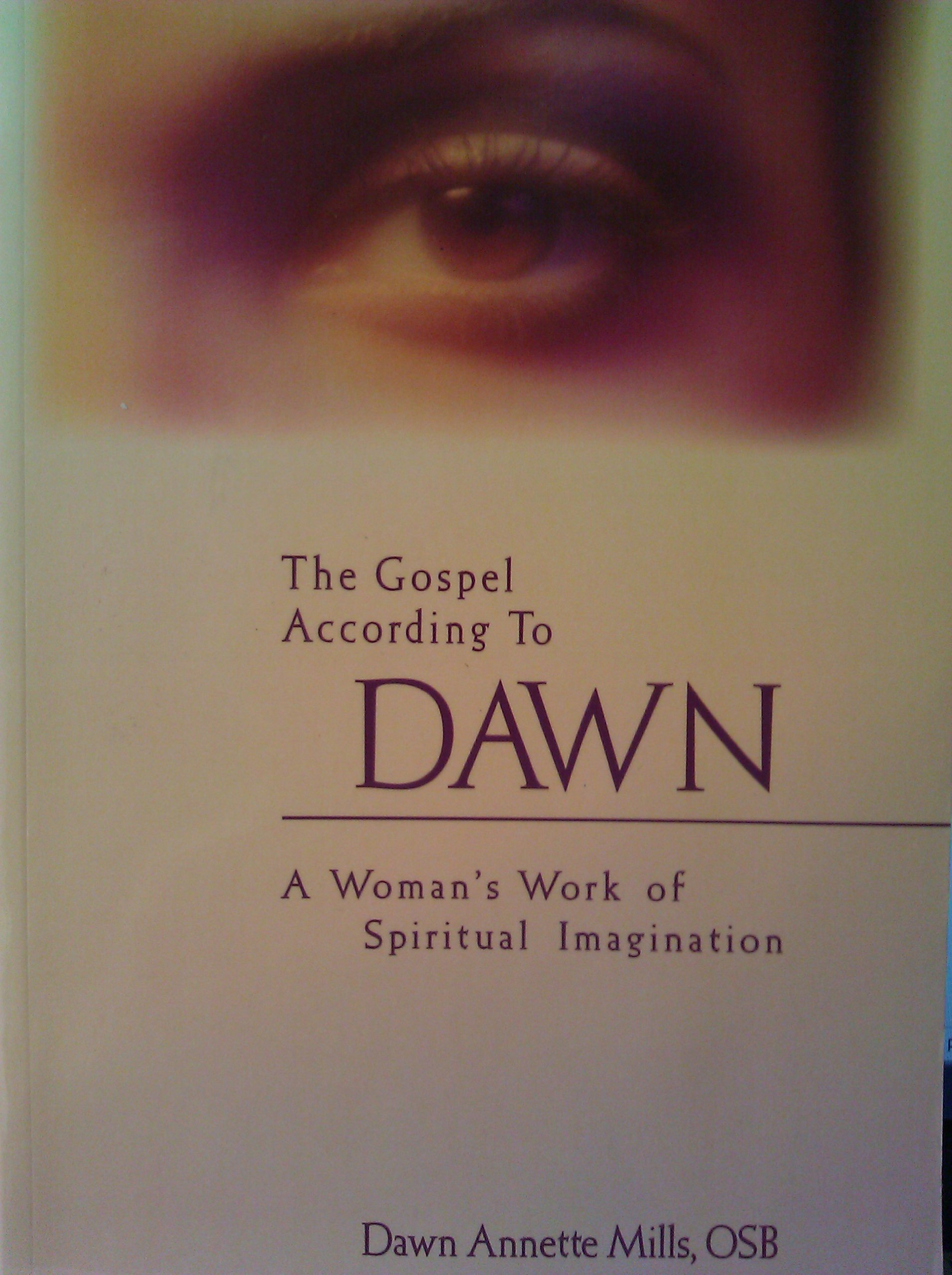 The Gospel According to Dawn a Woman's Work of Spiritual Imagination pdf