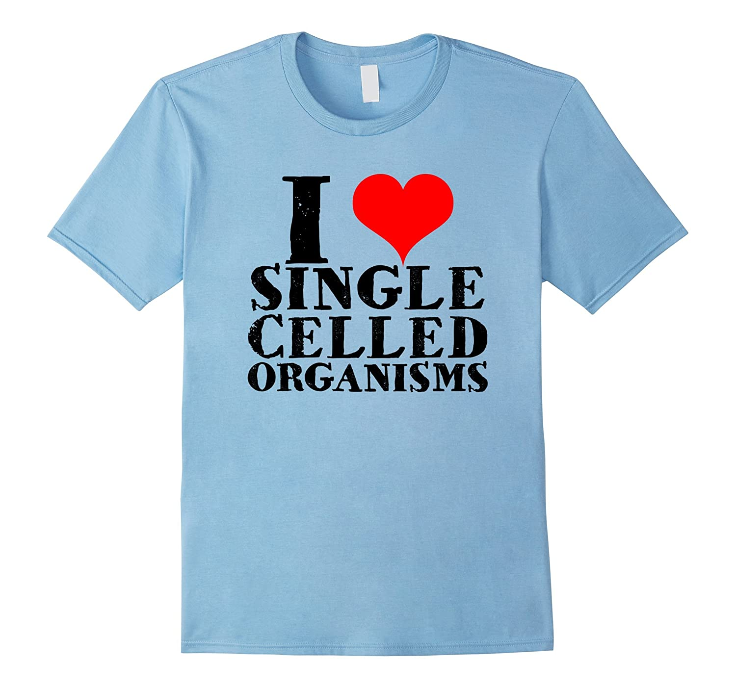 I Love Single Celled Organisms Funny Geek Science T Shirt-BN