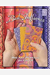 Bad Influence - July 2018: Mini Art Journals
