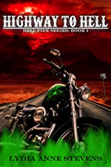 Highway To Hell (The Hell Fire Series Book 1) Kindle Edition