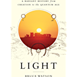 Light: A Radiant History from Creation to the Quantum Age