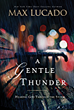 A Gentle Thunder: Hearing God Through the Storm (Bestseller Collection)