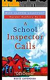 """A School Inspector Calls: """"OfsDead!"""" (Miss Clover Lightfoot Murder Mystery Book 1) (English Edition)"""