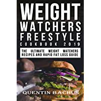 Weight Watchers Freestyle Cookbook 2019: The Ultimate Weight Watchers Recipes And Rapid Fat Loss Guide (English Edition)