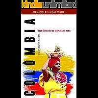 Colômbia - Tudo é uma questão de despertar a alma: Coleção Memórias de um Andarilho Vol. 2