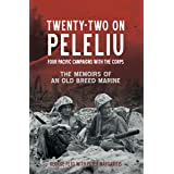 Twenty-Two on Peleliu: Four Pacific Campaigns with the Corps
