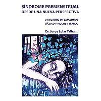 Sindrome Premenstrual Desde Una Nueva Perspectiva: Un Cuadro Cíclico, Inflamatorio...