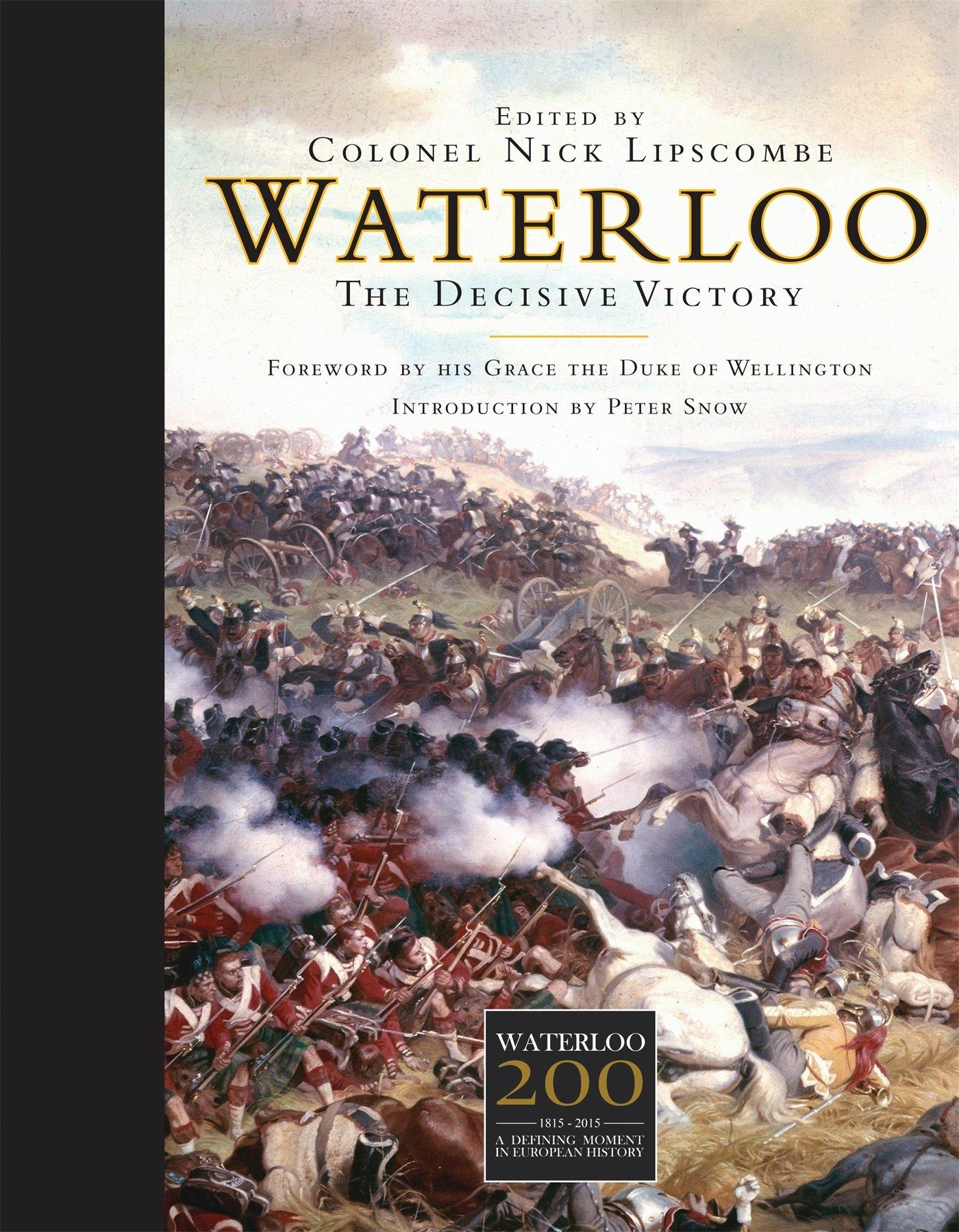 Waterloo The Decisive Victory panion Nick Lips be