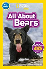 National Geographic Readers: All About Bears (Pre-reader) Kindle Edition