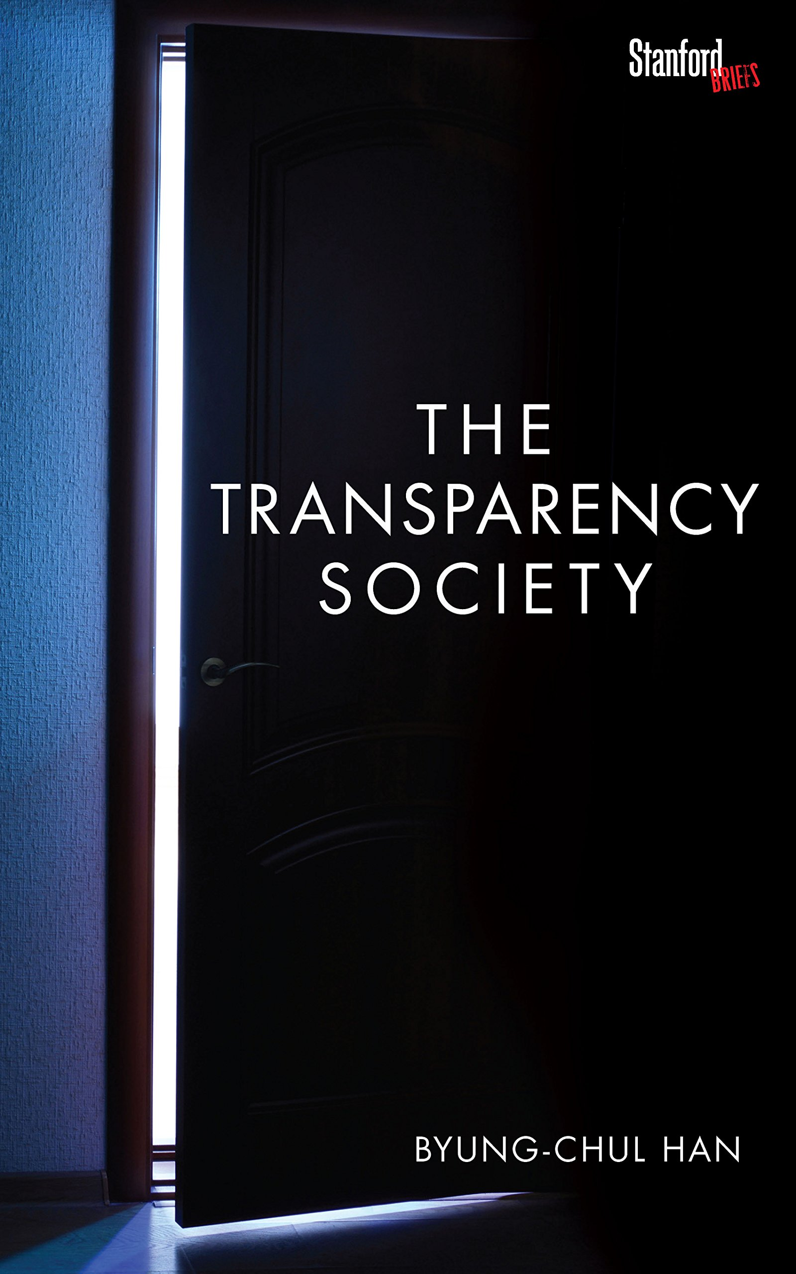 The Transparency Society: Amazon.co.uk: Byung-Chul Han: 9780804794602: Books