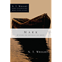 Mark (N. T. Wright for Everyone Bible Study Guides)