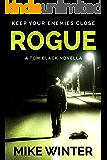 Rogue: A Tom Black Novella #2