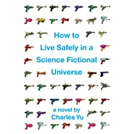 How to Live Safely in a Science Fictional Universe (Enhanced Edition): A Novel