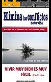 Elimina Los Conflictos De Tu Vida: Basado en la SOMBRA de Carl Gustav Jung, LA VIDA ES UN ESPEJO