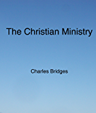The Christian Ministry (English Edition)
