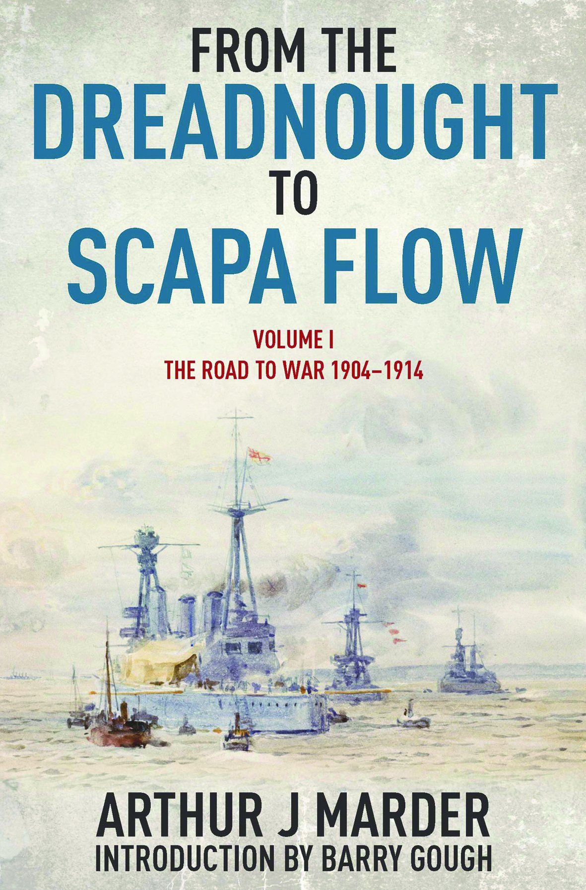 From the Dreadnought to Scapa Flow: Volume I: The Road to War 1904-1914 ebook