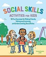 Social Skills Activities For Kids: 50 Fun