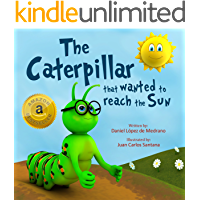 """Children's book: """"The Caterpillar that wanted to reach the Sun"""": (Bedtime Story, Short Story for Kids)"""