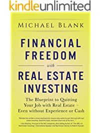 Financial Freedom with Real Estate Investing: The Blueprint To Quitting Your Job With Real Estate - Even Without...