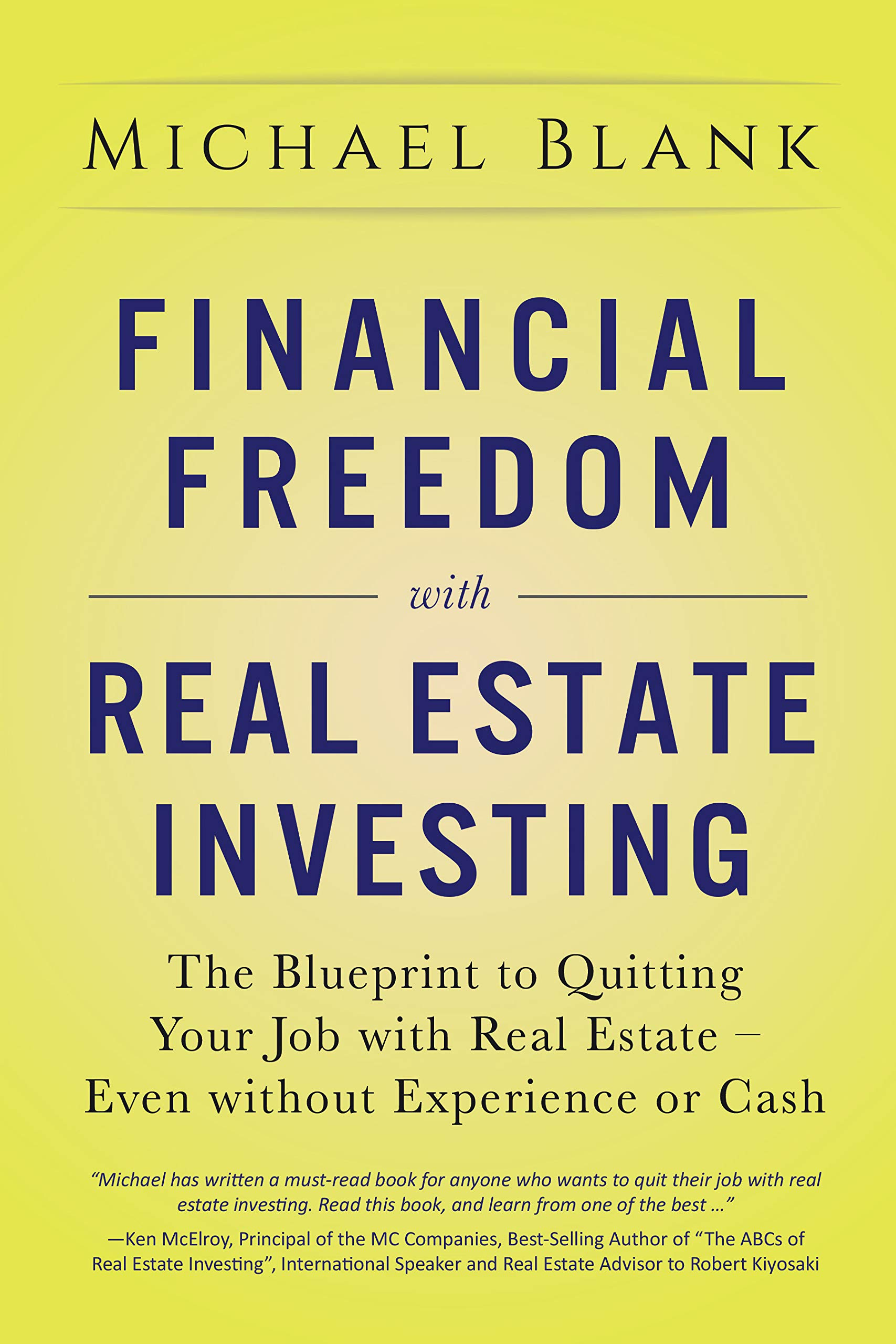 Financial Freedom With Real Estate Investing  The Blueprint To Quitting Your Job With Real Estate   Even Without Experience Or Cash  English Edition