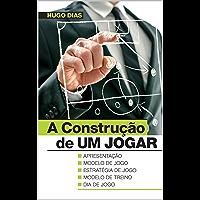 A Construção de UM JOGAR: Modelo de jogo | Estratégia de jogo | Modelo de treino | Jogo