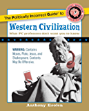 The Politically Incorrect Guide to Western Civilization (The Politically Incorrect Guides)