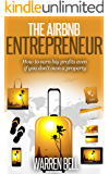 The Airbnb Entrepreneur: How To Earn Big Profits, Even If You Don't Own a Property