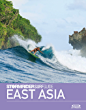 The Stormrider Surf Guide East Asia: Surfing in Japan, South Korea, Taiwan, China, Hong Kong, Philippines, Vietnam…