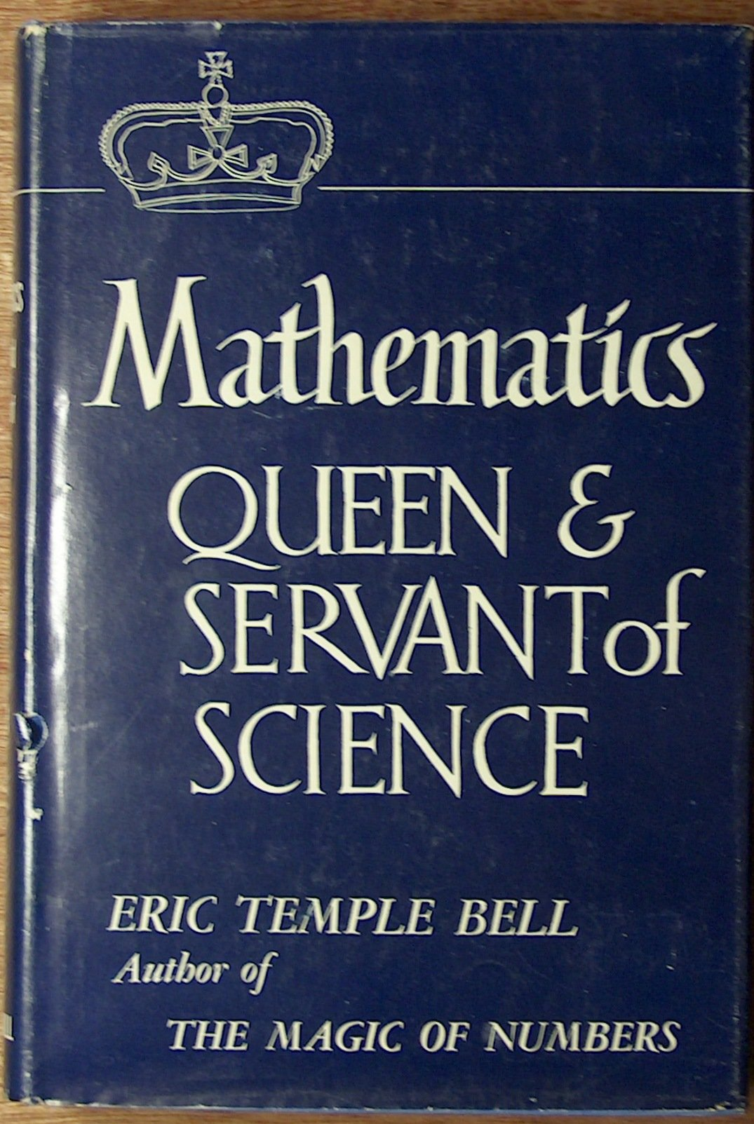 Mathematics, Queen and Servant of Science: Amazon.co.uk: E. T. Bell: Books