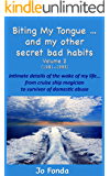 Biting My Tongue...and my other secret bad habits Volume 2