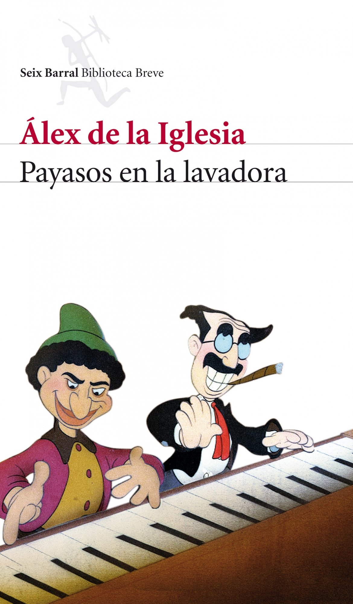 Payasos en la lavadora: Álex de la Iglesia: 9788432212659 ...