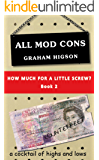 All Mod Cons (How Much For a Little Screw? Book 2)