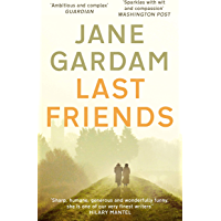 Last Friends: From the Orange Prize shortlisted author (Old Filth Book 3)