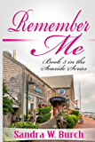 Remember Me: Book 3 in the Seaside Series