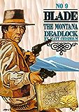 Blade 9: The Montana Deadlock (A Joe Blade Western)