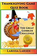 Thanksgiving Quiz Game Book (Holiday Quiz Books:  Facts And Fun For Kids Of All Ages 7) Kindle Edition