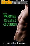 Vampire in Geek's Clothing (Psy-Vamp Book 6)