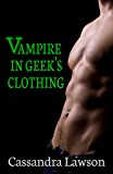 Vampire in Geek's Clothing (Psy-Vamp Book 6)