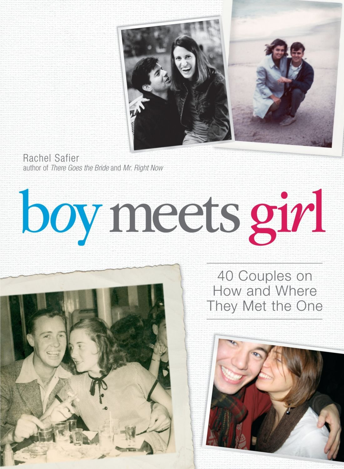 Download Boy Meets Girl: 40 Couples on How and Where They Met the One ebook