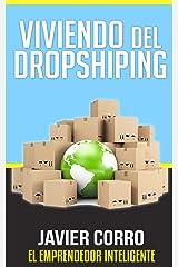 VIVIENDO DEL DROPSHIPING: JAVIER CORRO EL EMPRENDEDOR INTELIGENTE (Spanish Edition) Kindle Edition