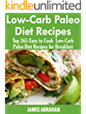 Low-Carb Paleo Diet Recipes: Top 365 Easy to Cook Low-Carb Paleo Recipes for Breakfast