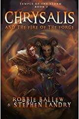 Chrysalis and the Fire of the Forge: A Dungeon Diving Fantasy Adventure (Temple of the Storm Book 2) Kindle Edition