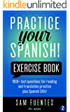 Practice Your Spanish! Exercise Book #2: 1000+ test questions for reading and translation practice plus Spanish SATs! (Practice Your Spanish Exercise Book) (English Edition)