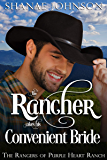 The Rancher takes his Convenient Bride: a Sweet Marriage of Convenience Western Romance (The Rangers of Purple Heart…