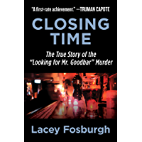 "Closing Time: The True Story of the ""Looking for Mr. Goodbar"" Murder"