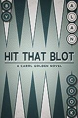 Hit that Blot: A Carol Golden Novel Kindle Edition