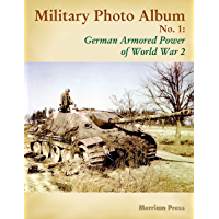 Military Photo Album No. 1: German Armored Power of World War 2