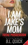 I Am Jake's Mom: Total Possession (Gender Swap and Gender Transformation)