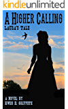 A Higher Calling: Laura's Tale (Sam and Laura's Story Book 2)